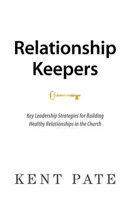 Relationship Keepers  by  Kent Pate