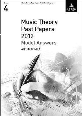 Music Theory Past Paper Model Answers, Abrsm Grade 4 2012 Associated Board of the Royal Schools of Music
