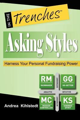 Asking Styles: Harness Your Personal Fundraising Power  by  Andrea Kihlstedt
