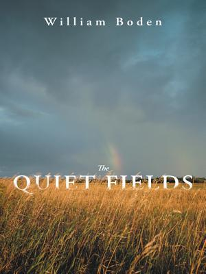 The Quiet Fields William Boden