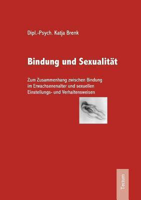 Bindung Und Sexualit T Katja Brenk