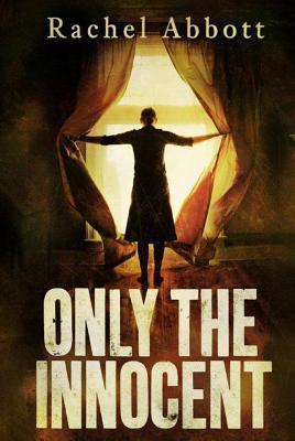 Only the Innocent (DCI Tom Douglas, #1) Rachel Abbott