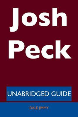 Josh Peck - Unabridged Guide  by  Dale Jimmy