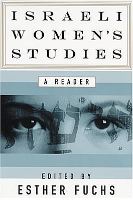 Israeli Womens Studies: A Reader Esther Fuchs