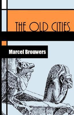 The Old Cities  by  Marcel Brouwers