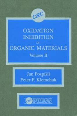 Oxidation Inhibition in Organic Materials, Volume II  by  Jan Pospisil