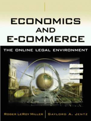 Economics and E-Commerce: The Online Legal Environment  by  Roger LeRoy Miller