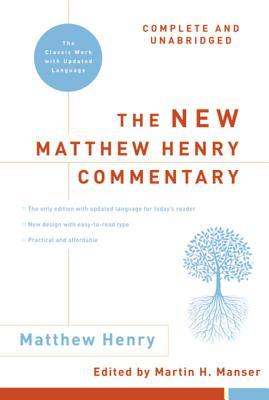 The New Matthew Henry Commentary: Complete and Unabridged: The Classic Work with Updated Language Matthew Henry