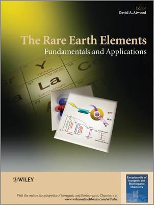 The Rare Earth Elements: Fundamentals and Applications  by  David A. Atwood