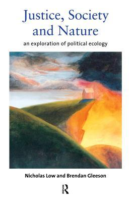 Justice, Society and Nature: An Exploration of Political Ecology  by  Brendan Gleeson