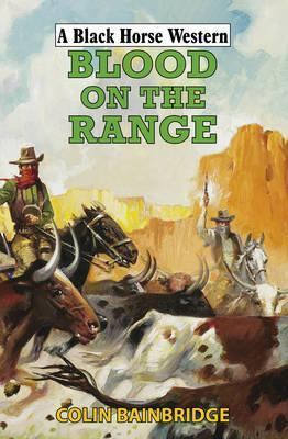 Blood on the Range. Colin Bainbridge Colin Bainbridge