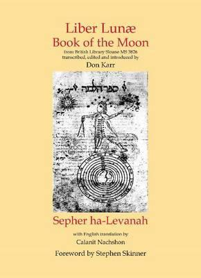 Liber Lunae & Sepher Ha-Levanah: The Book of the Moon  by  Don Karr