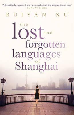 Lost and Forgotten Languages of Shanghai Ruiyan Xu