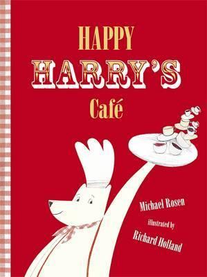 Happy Harrys Caf. Michael Rosen  by  Michael Rosen