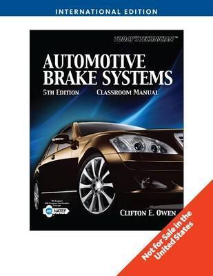 Automotive Brake System: Classroom and Shop Manual.  by  Cliff Owen
