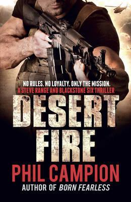 Desert Fire.  by  Phil Campion by Phil Campion
