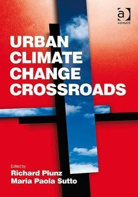 Urban Climate Change Crossroads  by  Richard Plunz