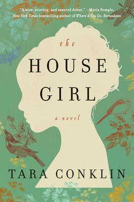 The House Girl Tara Conklin