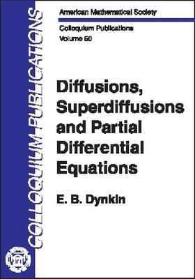 Diffusions, Superdiffusions, And Partial Differential Equations  by  E.B. Dynkin