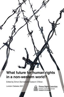 What Future for Human Rights in a Non-Western World? Simon Bennett