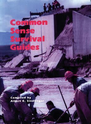 The Common Sense Survival Guide Albert E. Sindlinger