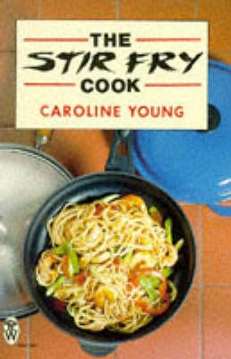 The Stir Fry Cook  by  Caroline Young