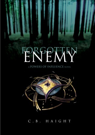 Forgotten Enemy (The Powers Of Influence, #1) C.B. Haight