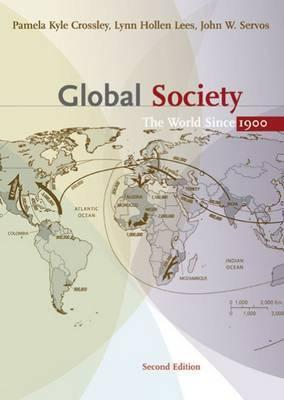 Global Society: The World Since 1900 Pamela Kyle Crossley