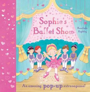 Sophies Ballet Show. Rosalinda Kightley  by  Rosalinda Kightley