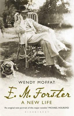 E. M. Forster: A New Life Wendy Moffat