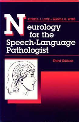 Neurology For The Speech Language Pathologist  by  Russell J. Love