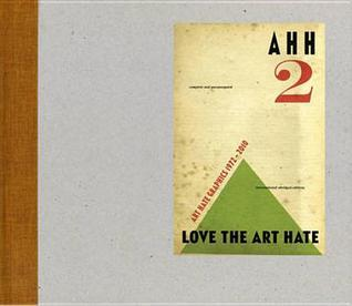 Ahh 2: Love the Art Hate. Harry Adams, Billy Childish and the Ccaha by Harry Adams