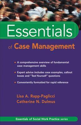 Essentials of Case Management Lisa A. Rapp-Paglicci