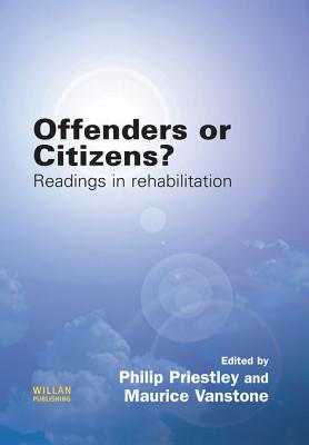 Offenders or Citizens?: Readings in Rehabilitation  by  Philip Priestley