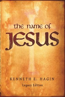 The Name of Jesus Kenneth E. Hagin