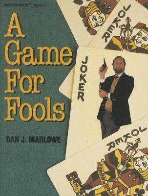 A Game for Fools  by  Dan J. Marlowe