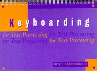 Keyboarding for Text Processing Joyce Stananought