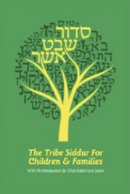 Siddur Shevet Asher: The Tribe Siddur for Children and Families Tribe the Young United Synagogue