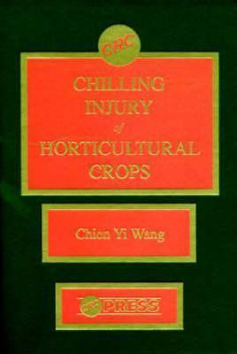 Chilling Injury of Horticultural Crops  by  Chien Yi Wang