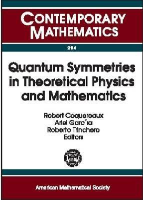 Quantum Symmetries in Theoretical Physics and Mathematics: Proceedings of the Bariloche School, January 10-21, 2000, Bariloche, Patagonia, Argentina Mikhail A. Lifshits