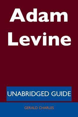 Adam Levine - Unabridged Guide Gerald Charles