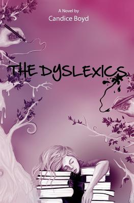 The Dyslexics  by  Candice P Boyd