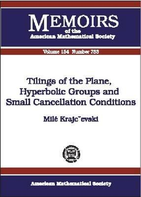 Tilings of the Plane, Hyperbolic Groups, and Small Cancellation Conditions Milé Krajčevski