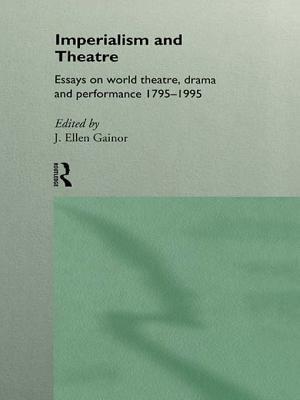Imperialism and Theatre J. Ellen Gainor