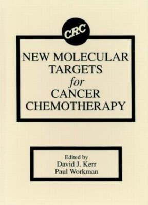 New Molecular Targets for Cancer Chemotherapy Kerr J. Kerr