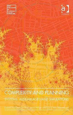 Complexity and Planning: Systems, Assemblages and Simulations Joris Van Wezemael