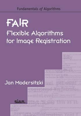 Fair: Flexible Algorithms for Image Registration  by  Jan Modersitzki