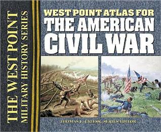 West Point Atlas for the American Civil War  by  Thomas E. Griess