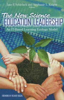 The New Science Education Leadership: An It-Based Learning Ecology Model Jane F. Schielack