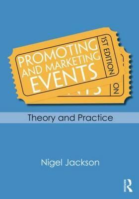 Promoting and Marketing Events: Theory and Practice Nigel Jackson